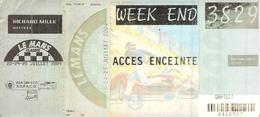 Ticket Entrée Enceinte Du Circuit Des 24 Heures Du Mans 2004 Sport Automobile - Eintrittskarten