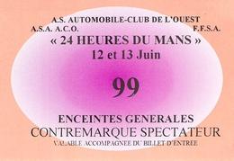Ticket Entrée Enceintes Générales  Du Circuit Des 24 Heures Du Mans  Sport Automobile - Tickets - Vouchers