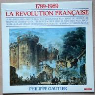 Vinyle 33 T Chants Patriotiques Révolution Française De 1789 à 1989 Philippe Gautier Marseillaise Carmagnole Ah ça Ira - Militaria