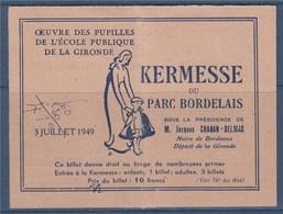 =Tickets Entrée Et Droit Au Tirage De Nombreuses Primes Kermesse Oeuvre Des Pupilles De L'Ecole Publique De Gironde 1949 - Tickets D'entrée