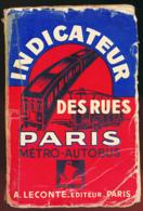 INDICATEUR DES RUES DE PARIS (1964), Métro, Autobus, A. Leconte Editeur, Complet Avec Plan Du Métro - Europe