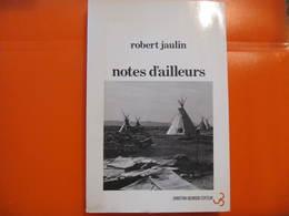 ROBERT JAULIN - NOTES D'AILLEURS - Dédicacé - Christian BOURJOIS Editeur 1980 - Histoire