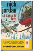 NICK JORDAN SE CASSE LA TETE   Par André Fernez     N°  216 - Marabout Junior
