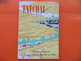 CHINE - TATCHAI - DRAPEAU ROUGE SUR LE FRONT AGRICOLE - EDITIONS EN LANGUES ETRANGERES PEKIN 1972 - Histoire