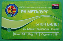 Macedonia Handball Club METALURG, BLOCK TICKETS PLASTIC, Champions League 2013/2014 - Handball