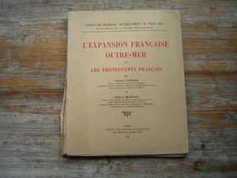 L'EXPANSION FRANCAISE OUTRE MER ET LES PROTESTANTS FRANCAIS  EXPOSITION COLONIALE INTERNATIONALE DE PARIS 1931 - Histoire