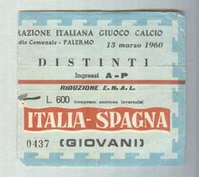 ITALIA-SPAGNA..GIOVANI..PALERMO MARZO 1960 DISTINTOI..TICKET CALCIO..SOCCER..FOOTBALL.....BIGLIETTO PARTITA - Match Tickets