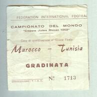 MAROCCO-TUNISIA..COPPA JULES RIMET 1962...TICKET CALCIO..SOCCER..FOOTBALL.....BIGLIETTO PARTITA - Match Tickets