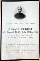 42 SAINT CHAMOND  MEMORANDUM  SOUVENIR MADAME FREDET NEE ELISABETH MOREL DE LA SERPOLIERE  FAIRE PART DECES - Obituary Notices