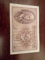 Biglietto Di Stato A Corso Legale  Regno D'Italia  5 Lire - [ 1] …-1946 : Reino