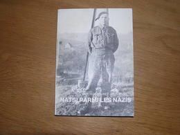 NATSY PARMI LES NAZIS N Neuret Régionalisme Wavreille Ardenne Guerre 40 45 Exode Prisonniers Kommando Camp STO Allemagne - Guerre 1939-45