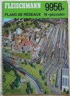 Fleischmann Plans De Reseaux  Modellbau 9956 France N PICCOLO Guide Pratique - Rails