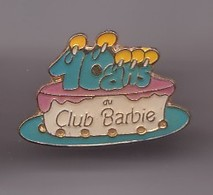 Pin's 10 Ans Du Club Barbie  Gateau D'anniversaire Réf 897 - Non Classés