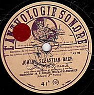 78 Trs - 30 Cm - état B - JOHANN SEBASTIAN BACH - CONCERTO EN DO-MAJEUR - 78 Rpm - Schellackplatten