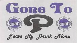 Harrah's Casino - Paper Gone To P Card - Leave My Drink Alone! - Casino Cards
