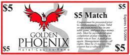 Golden Phoenix Casino Reno, NV $5 Match Play Coupon - Advertising
