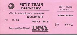 Ancien Ticket Petit Train Fair-Play Colmar Circuit Touristique Commenté + Pub Dernières Nouvelles D'Alsace (années 1990) - Chemins De Fer