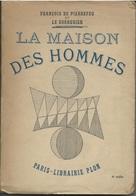 De Pierrefeu Et Le Corbusier La Maison Des Hommes 6e Mille Plon 1945 - Art
