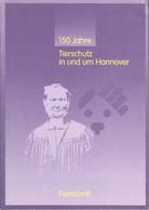 150 Jahre Tierschutz In Und Um Hannover. Festschrift Zum 150jährigen Bestehen Des Tierschutzvereins Hannover U - 4. 1789-1914