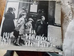 LIVRE : LA MEMOIRE DE PARIS 1919 1939 – MAIRIE DE PARIS – VIE DE TOUS LES JOURS - Livres, BD, Revues