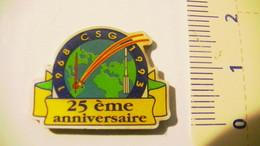 PIN'S - ESPACE - 25ème ANNIVERSAIRE - CENTRE SPATIAL GUYANAIS - Space
