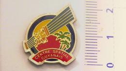 PIN'S - ESPACE - CENTRE SPATIAL GUYANAIS - Space