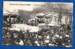 Châlon Sur Saone  -  Carnaval 1909  -  Chante Clair - Chalon Sur Saone