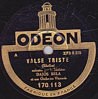 78 Trs - 30 Cm - état B - DAJOS BELA -  VALSE TRISTE - CHANT HINDOU - 78 Rpm - Schellackplatten