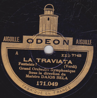 78 Trs - 30 Cm - état B - DAJOS BELA - LA TRAVIATA (Verdi) - Fantaisie 1 Et 2 - 78 Rpm - Schellackplatten