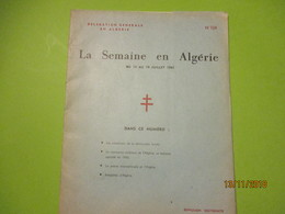 Guerre D'Algérie/La Semaine En Algérie Du 13 Au 19 Juillet 1961/Délégation Générale En Algérie/ N°134/1961      VPN169 - Army & War