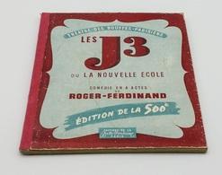 Les J3 Ou La Nouvelle Ecole /  Roger-Ferdinand. - Paris : La Belle-Fontaine, S.d. [ca 1944] - Auteurs Français