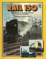 RAIL 150 THE STOCKTON & DARLINGTON RAILWAY AND WHAT FOLLOWED (EISENBAHNEN CHEMIN DE FER LOKOMOTIVEN LOCOMOTIVES VAPEUR ) - Chemin De Fer