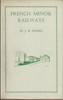 FRENCH MINOR RAILWAYS - W.J.K. DAVIES (EISENBAHNEN CHEMIN DE FER LOKOMOTIVEN LOCOMOTIVES VAPEUR SNCF ) - Chemin De Fer