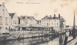 MECHELEN / MARCHE AUX POISSONS / VISMARKT  1910 - Malines