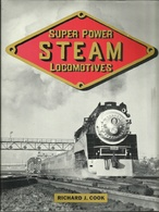 SUPER POWER STEAM LOCOMOTIVES - RICHARD J. COOK (LIMA LOCOMITIVE WORKS LOCOMOTIVES VAPEUR - DAMPFLOKOMOTIVEN - RAILWAYS - Books, Magazines, Comics