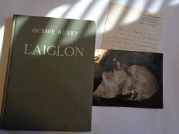 L'AIGLON Des Tuileries Aux Invalides Octave Aubry 1941 (lettre De L'auteur) - Histoire