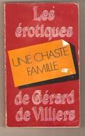 Les érotiques De Gérard De Villiers N°66 -  Pierre Joly - UNE CHASTE FAMILLE- Presses De La Cité, 1988 - Erotique (Adultes)
