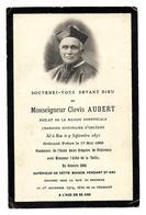 FAIRE PART DECES  Monseigneur Clovis AUBERT 1919- Fondateur Ecole St Grégoire PITHIVIERS - Avvisi Di Necrologio
