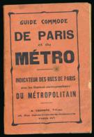 GUIDE COMMODE DE PARIS ET DU METRO (1931), Indicateur Des Rues De Paris, Stations Du Métropolitain, A. Leconte Editeur - Europe