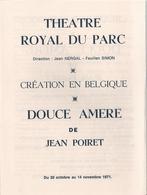 THÉATRE ROYAL DU PARC  (BRUXELLES) 'DOUCE AMÈRE' De JEAN POIRET - MIS EN SCÈNE : J. CHARON Et RÉALISATION : JEAN NERGAL - Programs