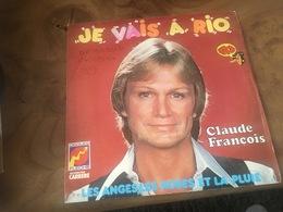 166/ CLAUDE FRANCOIS JE VAIS A RIO - Sonstige