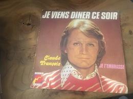166/ CLAUDE FRANCOIS JE VIENS DINER CE SOIR - Vinyl Records