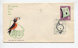 SOBRE PRIMER DIA MATASELLO  12° COROS DEL ESTE DIA DE EMISION CORREOS DEL URUGUAY 1972 - LILHU - Music