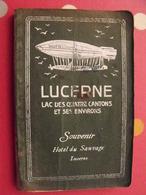 Guide Lucerne Le Lac Des Quatre Cantons. Hotel Du Sauvage. Heer. 1910. Dirigeable - Books, Magazines, Comics
