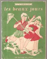 Scolaire Premier Livre De Lecture Courante Les Beaux Jours De L. Lemoine De 1956 Des Editions De L'école. - 6-12 Years Old