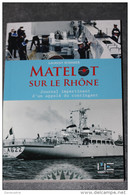 "Livre ""Matelot Sur Le Rhône"" Par Laurent Sommer - Marine Nationale - War 1939-45"