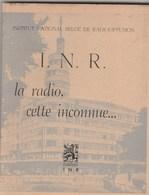 I.N.R. La Radio Cette Inconnue. 108 Pages(DIM 13 Sur 18 Cen ) - Books, Magazines, Comics