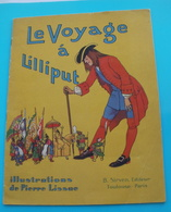 Le Voyage à LILLIPUT - Illustré Pierre Lissac- B Sirven Editeur - Books, Magazines, Comics
