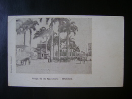 BRAZIL - POSTCARD OF THE NOVEMBER 15TH SQUARE IN MANAUS / AMAZONAS IN THE STATE - Manaus