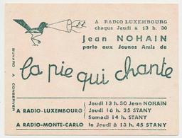 Buvard  13 X 9.9 LA PIE QUI CHANTE Bonbons  Radio Luxembourg 13h30 Jean Nohain  Radio Monte Carlo Vert - Cake & Candy